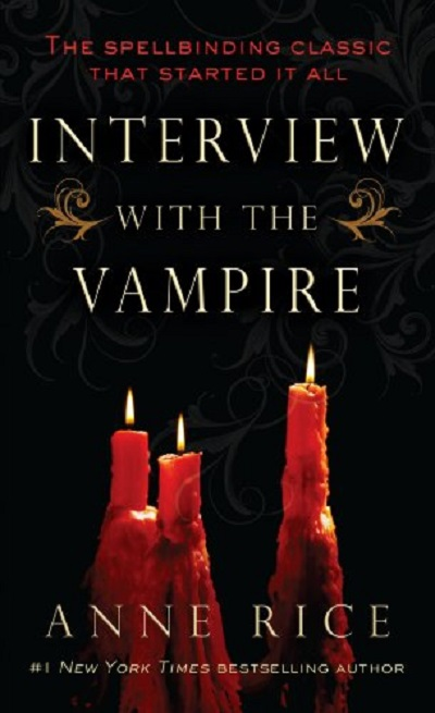 Interview with a Vampire - Anne Rice