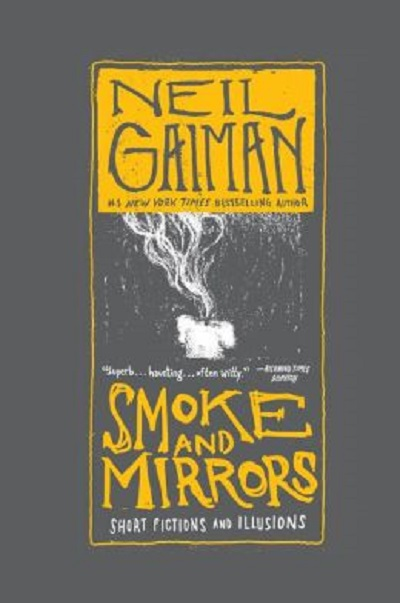 Smoke and Mirrors – Neil Gaiman
