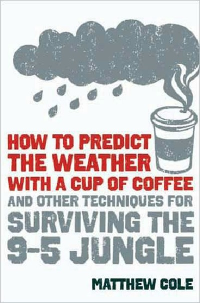 How to Predict the Weather with a Cup of Coffee - Matthew Cole