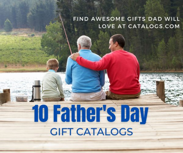 10 Father's Day Gift Catalogs: Find Awesome Gifts Dad Will Love at Catalogs.com